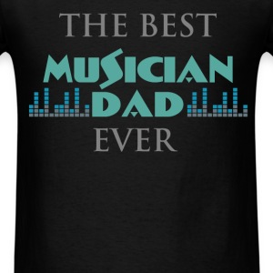 Musician Dad - The best musician Dad ever - Men's T-Shirt