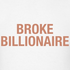 Broken Billionair - Men's T-Shirt