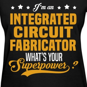 Integrated Circuit Fabricator T-Shirts - Women's T-Shirt