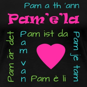 Pam is there! (Pam-est-la) T-shirt T-Shirts - Women's Premium T-Shirt