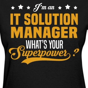 IT Solution Manager T-Shirts - Women's T-Shirt