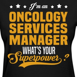 Oncology Services Manager T-Shirts - Women's T-Shirt