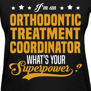 Orthodontic Treatment Coordinator T-Shirts - Women's T-Shirt