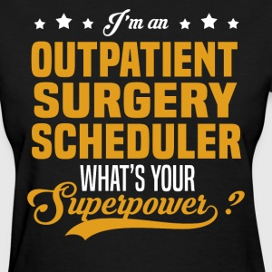 Outpatient Surgery Scheduler T-Shirts - Women's T-Shirt