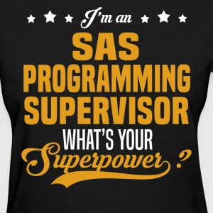 SAS Programming Supervisor T-Shirts - Women's T-Shirt