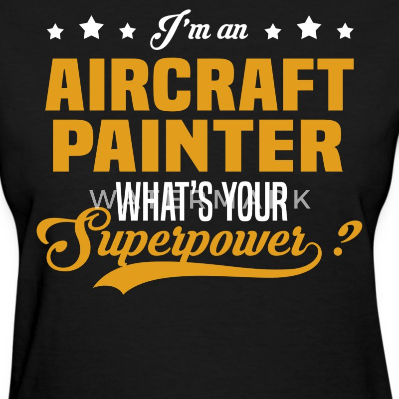 Aircraft Painter T-Shirts - Women's T-Shirt