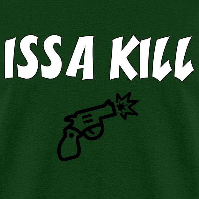 Men's Issa Kill T Shirt : forest green