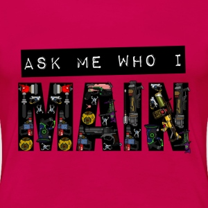 Ask Me Who I Main (Women's T-Shirt) - Women's Premium T-Shirt