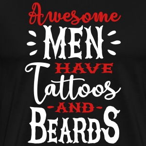 Awesome men have tattoos and beards 2clr T-Shirts - Men's Premium T-Shirt