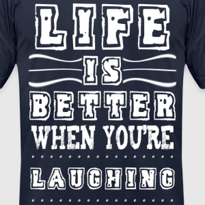 when you are laughing  - Men's T-Shirt by American Apparel