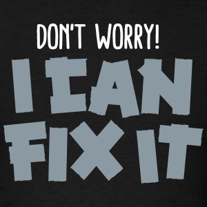 Don't worry! I can fix it - Duct tape T-Shirts - Men's T-Shirt