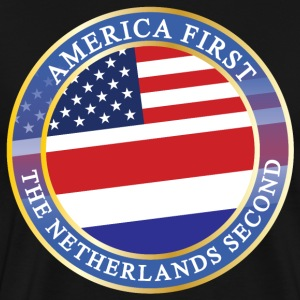 AMERICA FIRST THE NETHERLANDS SECOND T-Shirts - Men's Premium T-Shirt
