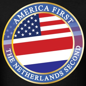 AMERICA FIRST THE NETHERLANDS SECOND T-Shirts - Men's T-Shirt