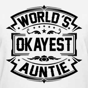 World's Okayest Auntie T-Shirts - Women's T-Shirt