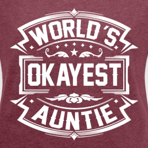 World's Okayest Auntie T-Shirts - Women´s Roll Cuff T-Shirt