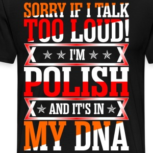 I Am Polish And Its In My DNA T-Shirts - Men's Premium T-Shirt