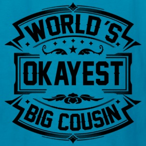 Worlds Okayest Big Cousin Kids' Shirts - Kids' T-Shirt