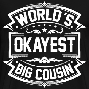 Worlds Okayest Big Cousin T-Shirts - Men's Premium T-Shirt