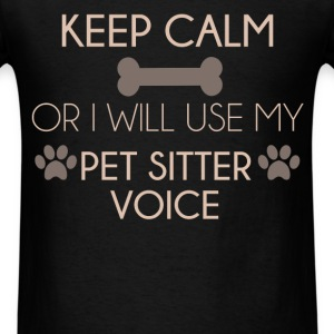 Pet Sitter - Keep calm or I will use my pet sitter - Men's T-Shirt