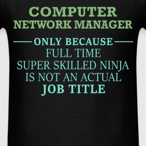 Computer Network Manager - Computer Network Manage - Men's T-Shirt