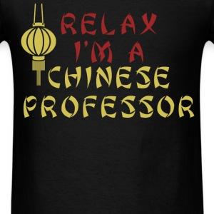 Chinese Professor - Relax I'm a Chinese professor - Men's T-Shirt