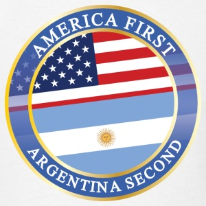 AMERICA FIRST ARGENTINA SECOND T-Shirts - Men's T-Shirt