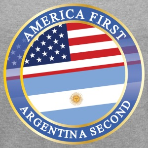 AMERICA FIRST ARGENTINA SECOND T-Shirts - Women´s Roll Cuff T-Shirt