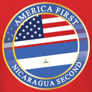 AMERICA FIRST NICARAGUA SECOND T-Shirts - Men's T-Shirt