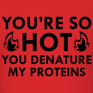 Denature My Proteins - Men's T-Shirt