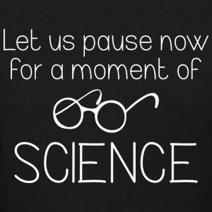 Moment Of Science - Women's T-Shirt