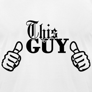 This Guy ... T-Shirts - Men's T-Shirt by American Apparel