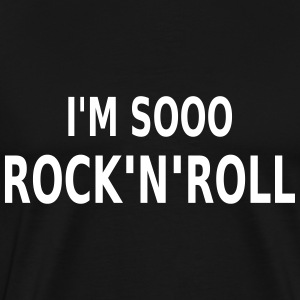 I'm so Rock'n'Roll T-Shirts - Men's Premium T-Shirt