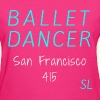 San Francisco California 415 Ballet Dancer T-shirt by Stephanie Lahart  - Women's T-Shirt