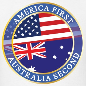 AMERICA FIRST AUSTRALIA SECOND T-Shirts - Men's T-Shirt