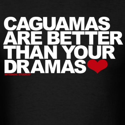 Caguamas Are Better Than Your Dramas