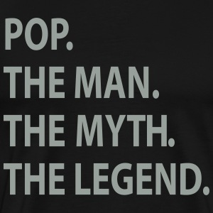 pop the man the myth the legend T-Shirts - Men's Premium T-Shirt