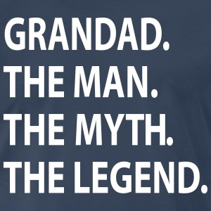 GRANDAD the man the myth the legend. T-Shirts - Men's Premium T-Shirt