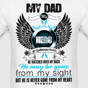 My Dad My Hero My Guardian Angel Watches Over My  T-Shirts - Men's T-Shirt
