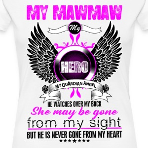 Mawmaw My Hero My Guardian Angel She Watches Over T-Shirts - Women's Premium T-Shirt