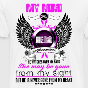 Mimi My Hero My Guardian Angel She Watches Over M T-Shirts - Men's Premium T-Shirt