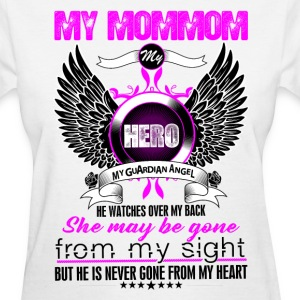 Mom mom My Hero My Guardian Angel She Watches Ove T-Shirts - Women's T-Shirt