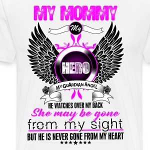 Mommy My Hero My Guardian Angel She Watches Over  T-Shirts - Men's Premium T-Shirt