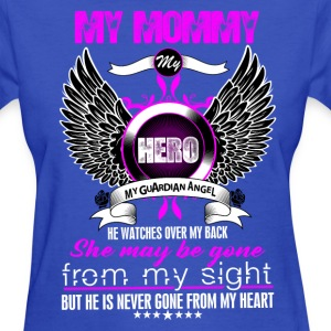 Mommy My Hero My Guardian Angel She Watches Over  T-Shirts - Women's T-Shirt