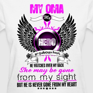 Oma My Hero My Guardian Angel She Watches Over My T-Shirts - Women's T-Shirt