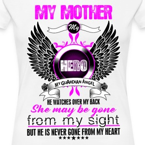 Mother My Hero My Guardian Angel She Watches Over T-Shirts - Women's Premium T-Shirt