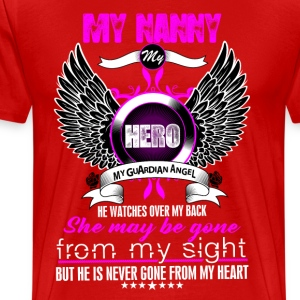 Nanny My Hero My Guardian Angel She Watches Over  T-Shirts - Men's Premium T-Shirt