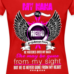 Nana My Hero My Guardian Angel She Watches Over M T-Shirts - Women's Premium T-Shirt
