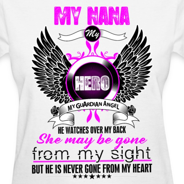 Nana My Hero My Guardian Angel She Watches Over M T-Shirts - Women's T-Shirt