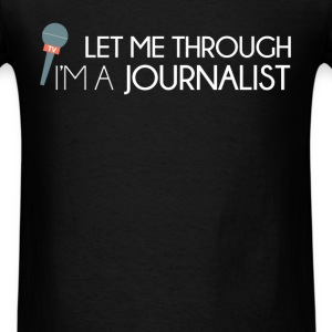Journalist - Let me through, I'm a journalist - Men's T-Shirt