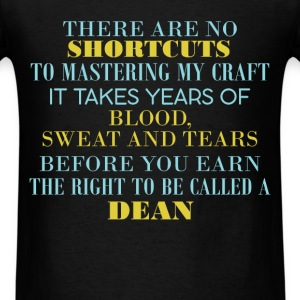 Dean - There are no shortcuts to mastering my craf - Men's T-Shirt